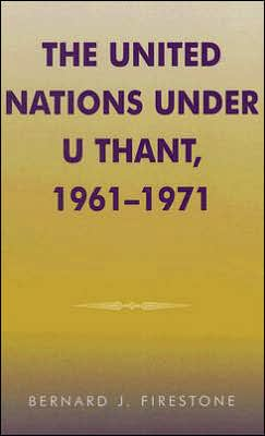 The United Nations under U Thant, 1961-1971