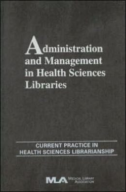 Administration and Management in Health Sciences Libraries