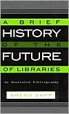 Brief History of the Future of Libraries
