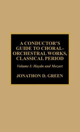 Conductor's Guide To Choral-Orchestral Works, Classical Period