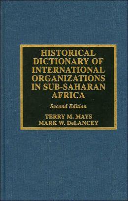 Historical Dictionary of International Organizations in Sub-Saharan Africa