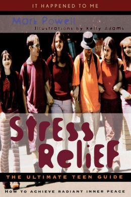Stress Relief: The Ultimate Teen Guide