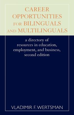 Career Opportunities For Bilinguals And Multilinguals