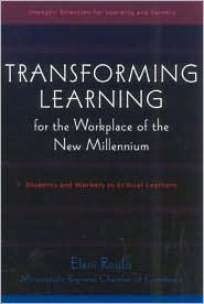 Transforming Learning for the Workplace of the New Millennium: Students and Workers As Critical Learners
