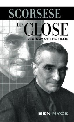 Scorsese up Close: A Study of the Films