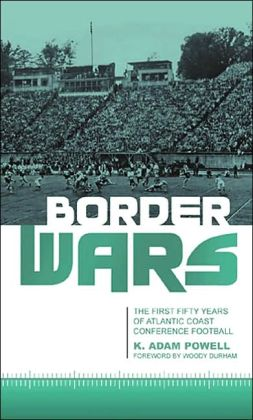 Border Wars: The First Fifty Years of Atlantic Coast Conference Football