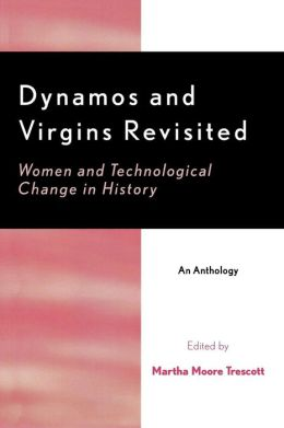 Dynamos and Virgins Revisited: Women and Technological Change in History