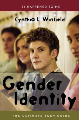 Gender Identity: The Ultimate Teen Guide