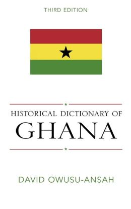 Historical Dictionary Of Ghana