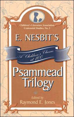 E. Nesbit's Psammead Trilogy: A Children's Classic at 100