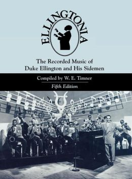 Ellingtonia: The Recorded Music of Duke Ellington and His Sidemen