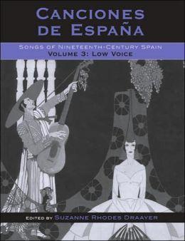 Canciones de Espa-a: Songs of Nineteenth-Century Spain, Volume 3: Low Voice
