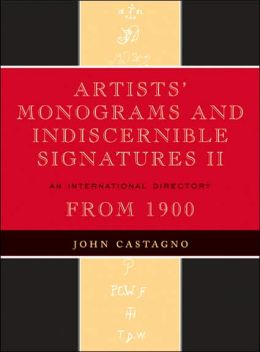Artists' Monograms and Indiscernible Signatures II: An International Directory