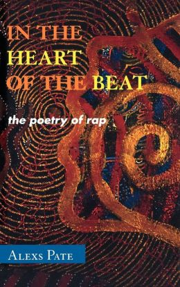 In the Heart of the Beat: The Poetry of Rap