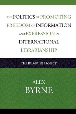 Politics Of Promoting Freedom Of Information And Expression In International Librarianship