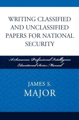 Writing Classified And Unclassified Papers In The Intelligence Community