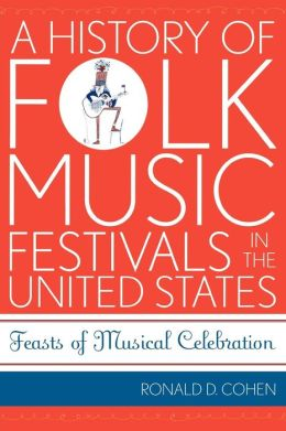A History of Folk Music Festivals in the United States: Feasts of Musical Celebration