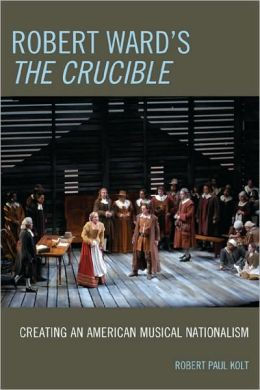 Robert Ward's the Crucible : Creating an American Musical Nationalism
