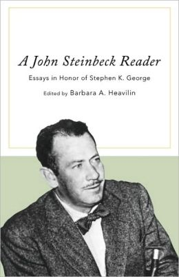 A John Steinbeck Reader: Essays in Honor of Stephen K. George