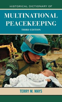 Historical Dictionary of Multinational Peacekeeping