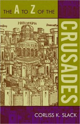The A to Z of the Crusades