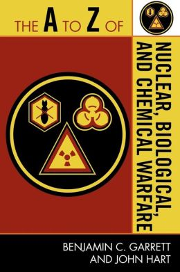 A To Z Of Nuclear, Biological, And Chemical Warfare