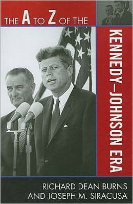 The A to Z of the Kennedy-Johnson Era
