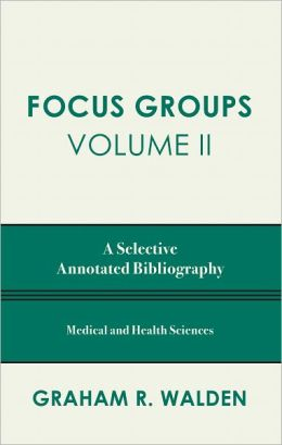 Focus Groups: A Selective Annotated Bibliography