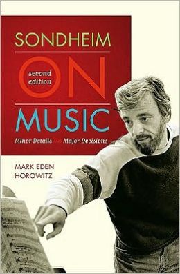 Sondheim on Music, 2nd Edition: Minor Details and Major Decisions