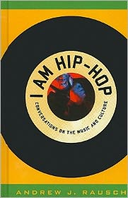 I Am Hip-Hop: Conversations on the Music and Culture