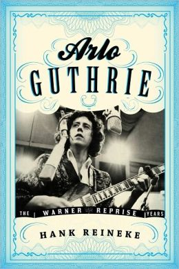Arlo Guthrie: The Warner/Reprise Years