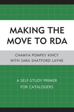 Making the Move to RDA: A Self-Study Primer for Catalogers