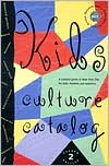 Kids Culture Catalog: A Cultural Guide to New York City for Kids, Families and Teachers