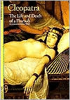 Cleopatra: The Life and Death of a Pharaoh