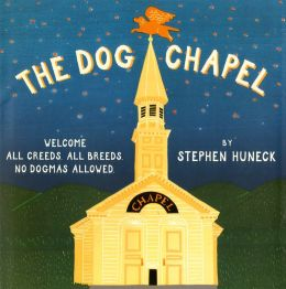 Dog Chapel: Welcome All Creeds, All Breeds, No Dogmas Allowed