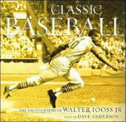 Classic Baseball: The Photographs of Walter Iooss JR.