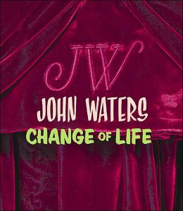 John Waters: Change of Life