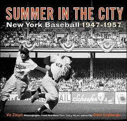 Summer in the City: New York Baseball, 1947-1957