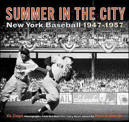 Summer in the City: New York Baseball, 1947-1957