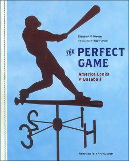 Perfect Game: America Looks at Baseball