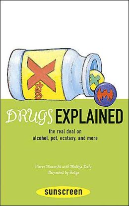 Drugs Explained: The Real Deal on Alcohol, Pot, Ecstasy and More