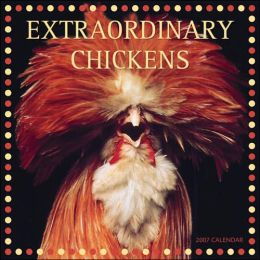 2007 Extraordinary Chickens Wall Calendar