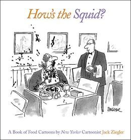 How's the Squid? A Book of Food Cartoons