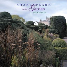 Shakespeare in the Garden: A Selection of Gardens and an Illustrated Alphabet of Plants