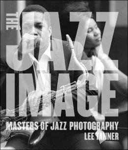Jazz Image: Masters of Jazz Photography