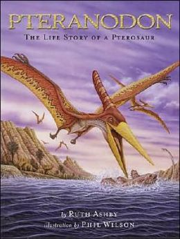 Pteranodon: The Life Story of a Pterosaur