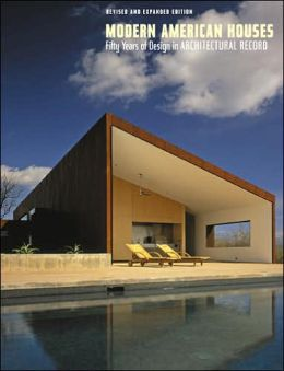 Modern American Houses: Fifty Years of Design in Architectural Record