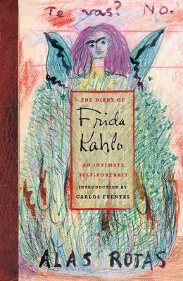 The Diary of Frida Kahlo: An Intimate Self-Portrait Carlos Fuentes