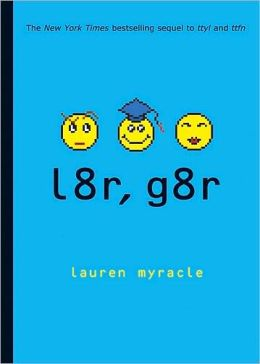 l8r, g8r: Later, Gator (Internet Girls Series #3)