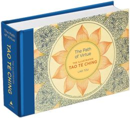 Path of Virtue: The Illustrated Tao Te Ching